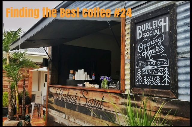 Finding the Best Coffee – Burleigh Social #24